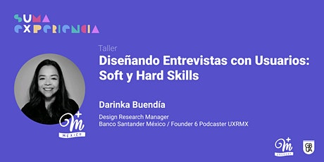 Diseñando Entrevistas con Usuarios: Soft y Hard Skills - sUma eXperiencia boletos