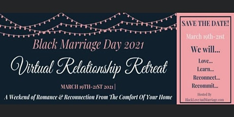 Black Love and Marriage Virtual Relationship Retreat 2021 tickets