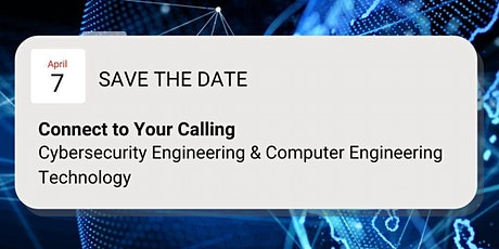 Connect to your Calling: Cybersecurity Engineering/Computer Eng. Tech. tickets