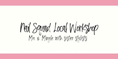 Nail Squad Local Meet & Greet Workshop tickets