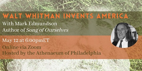 Walt Whitman Invents America with author Mark Edmundson tickets