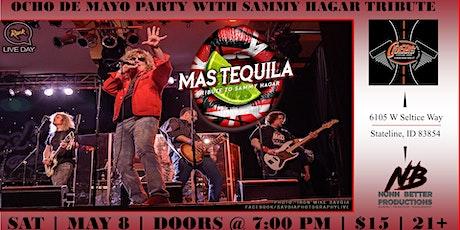 Ocho de Mayo Party w/ Mas Tequila - Tribute to Sammy Hagar tickets