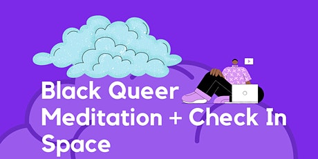 Black Queer Meditation + Check IN tickets