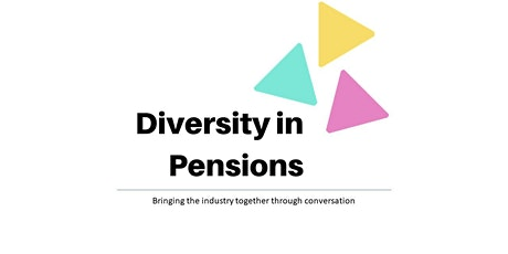 Diversity In Pensions: Evolution of Diversity & Inclusion (D&I) challenges tickets