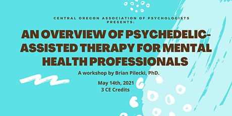 An Overview of Psychedelic-Assisted Therapy for Mental Health Professionals tickets