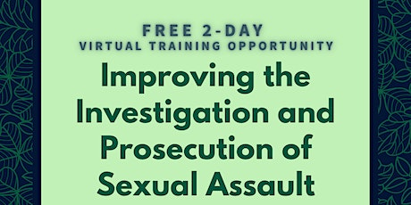 Improving the Investigation and Prosecution of Sexual Assault tickets