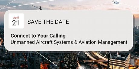 Connect to your Calling: Unmanned Aircraft Systems/Aviation Management tickets