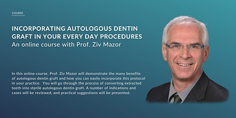 INCORPORATING AUTOLOGOUS DENTIN GRAFT IN YOUR EVERY DAY PROCEDURES tickets