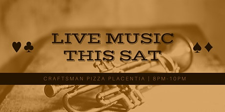 Live Music at Craftsman Pizza Placentia tickets