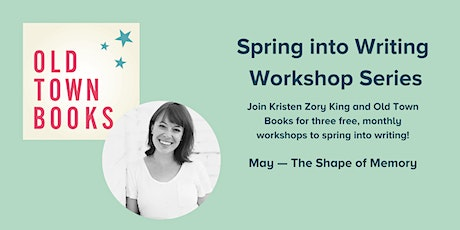 Writing Workshop with Kris King: The Shape of Memory tickets
