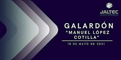 """Galardón """"Manuel López Cotilla"""" boletos"""