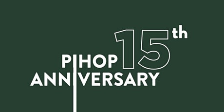 PIHOP 15th Anniversary Celebration  (Friday Service) tickets