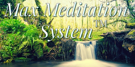 Max Meditation System™ Class - In Person @  IAM tickets