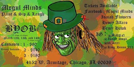 Mogul Minds Paint  & Sip & Laugh, St. Patty's Day Weekend! BYOB tickets