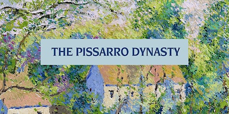 The Pissarro Dynasty: Five Generations of Artistic Mastery tickets