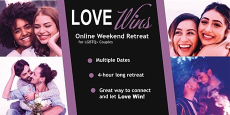 Love Wins! Online Weekend Mini-Retreat for LGBTQ+ Couples tickets