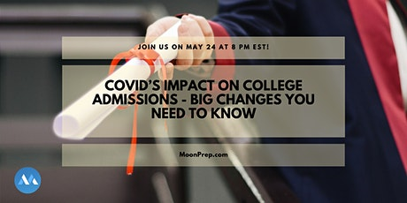 Webinar: Covid's Impact On College Admissions-Big Changes You Need To Know tickets