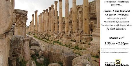Friday Flicks Travel Show: Jordan, a Bus Tour and an Easter Trivia Quiz tickets