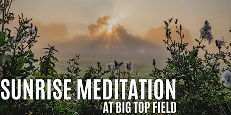 Sunrise Meditation at Big Top Field tickets