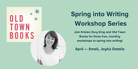 Writing Workshop with Kris King: Small, Joyful Things tickets