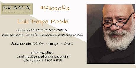 Filosofia com Luiz Felipe Pondé - GRANDES PENSADORES entradas