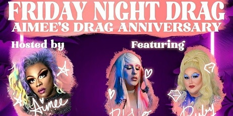 Friday Night Drag: Aimee Yonce feat. Ruby Foxglove and D'Lo Vtton - 8:30pm billets