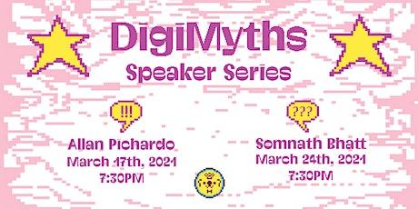 DigiMyths Speaker Series: Allan Pichardo (03/17) & Somnath Bhatt (03/24) tickets