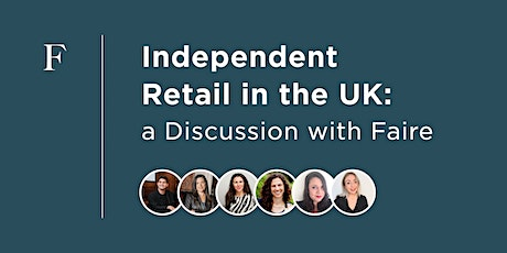 Independent Retail in the UK: A Discussion with Faire tickets
