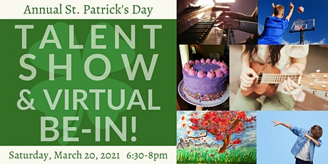 Annual St Patrick's Day Talent Show & Virtual Be-In! tickets