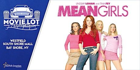 Movie Lot Drive-In Presents:  Mean Girls - Saturday 4/24/21 tickets