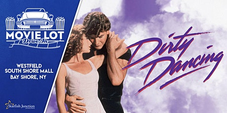 Movie Lot Drive-In Presents:  Dirty Dancing - Saturday 4/24/21 tickets