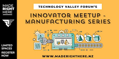 Innovator MeetUp - Manufacturing Session 4 2021 tickets