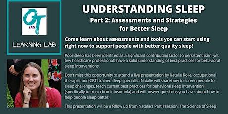 UNDERSTANDING SLEEP  - Part 2: Assessments and Strategies for Better Sleep tickets