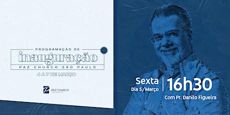 Inauguração Paz São Paulo | Sexta (5/Março) | 16h30  (1º Culto) ingressos