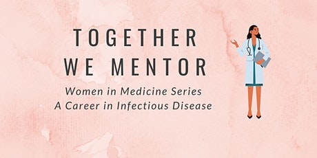 TWM: Women in Medicine Series - A Career in Infectious Disease tickets