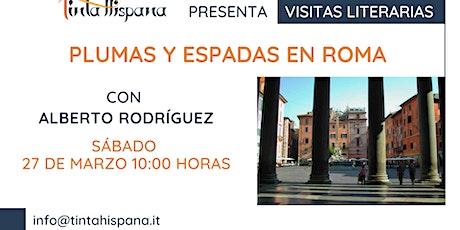 Plumas y espadas en Roma, visita literaria con Alberto Rodríguez biglietti