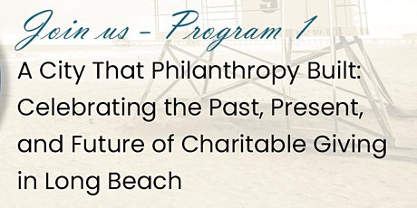 A City That Philanthropy Built: Celebrating Charitable Giving in Long Beach tickets
