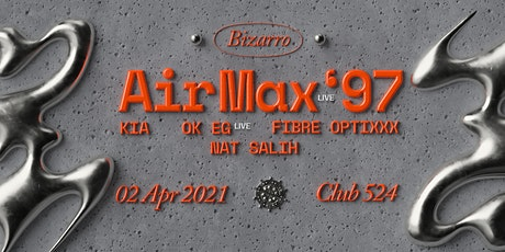 Bizarro pres. Air Max '97 (live) tickets