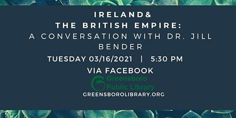 Ireland and the British Empire: A Conversation with Dr. Jill Bender tickets