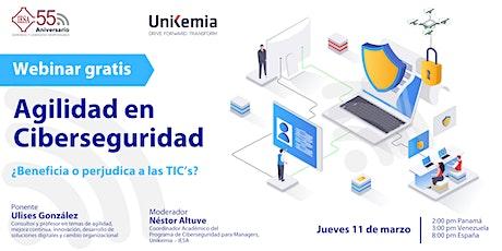 Webinar: Agilidad en Ciberseguridad: ¿Beneficia o perjudica a las TIC's? entradas