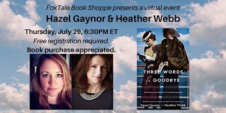 Hazel Gaynor & Heather Webb, Three Words for Goodbye Virtual tickets
