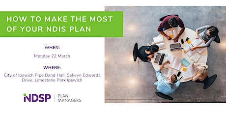 How to make the most of your NDIS Plan - info session Ipswich tickets