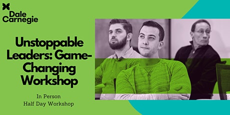 Unstoppable Leaders: Game-Changing Half Day In-Person Workshop tickets