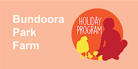 Bundoora Park Farm Holiday Program Autumn 2021 tickets