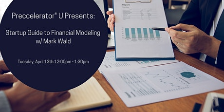 Preccelerator® U: Startup Guide to Financial Modeling  w/ Mark Wald tickets