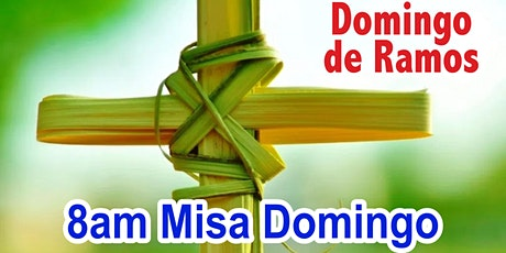 CAPILLA 8:00am Misa Domingo de Ramos (Afuera) tickets