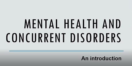 Mental Health & Concurrent Disorders Intro Webinar tickets