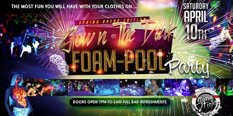 GLOW N THE DARK FOAM-POOL PARTY tickets