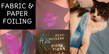 Fabric & Paper Foiling Class tickets