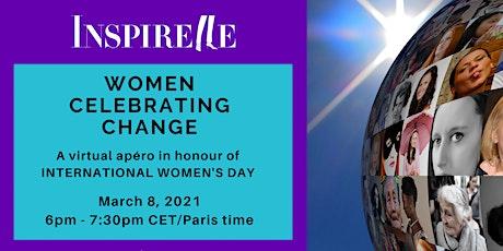 Women Celebrating Change: An INSPIRELLE Apéro for International Women's Day tickets